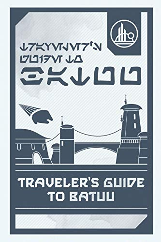 Star Wars: Galaxy's Edge: Traveler's Guide to Batuu cover